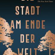 """Thomas Mullen """"Die Stadt am Ende der Welt"""""""