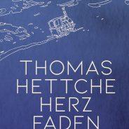 "Thomas Hettche ""Herzfaden"""